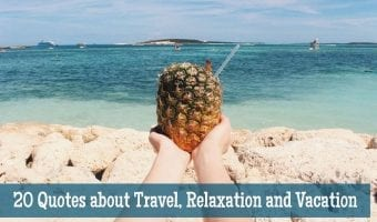 20 Inspirational Quotes about Travel, Relaxation, and Vacation
