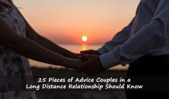 25 Pieces of Advice Couples in a Long Distance Relationship Should Know