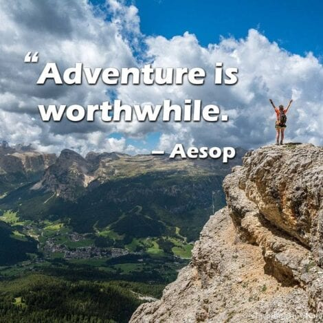 Travel Quotes: Adventure is worthwhile. — Aesop