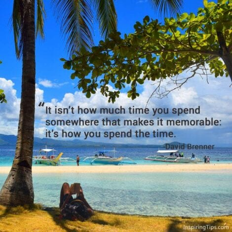Travel quotes - It isn't how much time you spend somewhere that makes it memorable: it's how you spend the time. - David Brenner