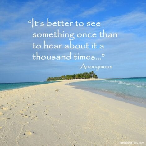 Travel Quotes   Itu0027s Better To See Something Once Than To Hear About It A  Thousand