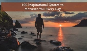 100 Inspirational Quotes to Motivate You Every Day