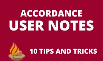 Tips to Get the Most Out of Accordance User Notes